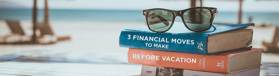 Three Financial Moves to Make Before Vacation Image
