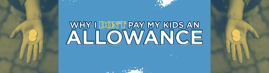 Why I Don't Pay My Kids an Allowance Image